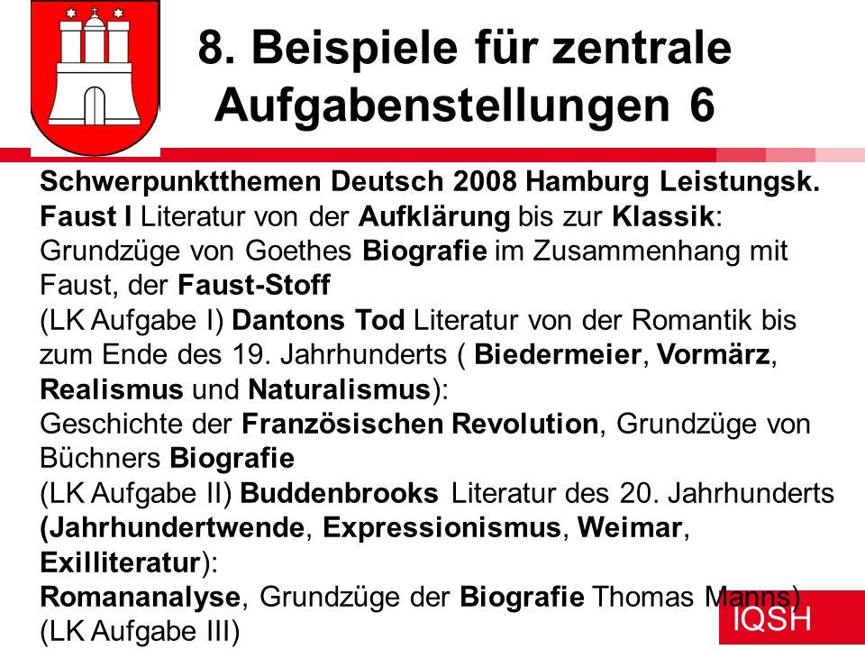 IQSH 8. Beispiele für zentrale Aufgabenstellungen 6 Schwerpunktthemen Deutsch 2008 Hamburg Leistungsk. Faust I Literatur von der Aufklärung bis zur Kl