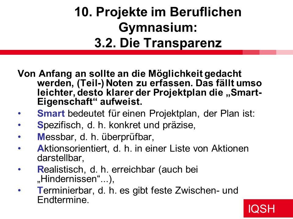 IQSH 10. Projekte im Beruflichen Gymnasium: 3.2. Die Transparenz Von Anfang an sollte an die Möglichkeit gedacht werden, (Teil-) Noten zu erfassen. Da