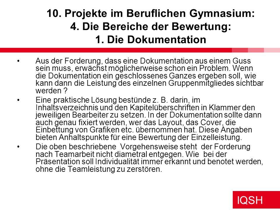 IQSH 10. Projekte im Beruflichen Gymnasium: 4. Die Bereiche der Bewertung: 1. Die Dokumentation Aus der Forderung, dass eine Dokumentation aus einem G