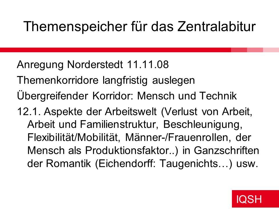 IQSH Themenspeicher für das Zentralabitur Anregung Norderstedt 11.11.08 Themenkorridore langfristig auslegen Übergreifender Korridor: Mensch und Techn