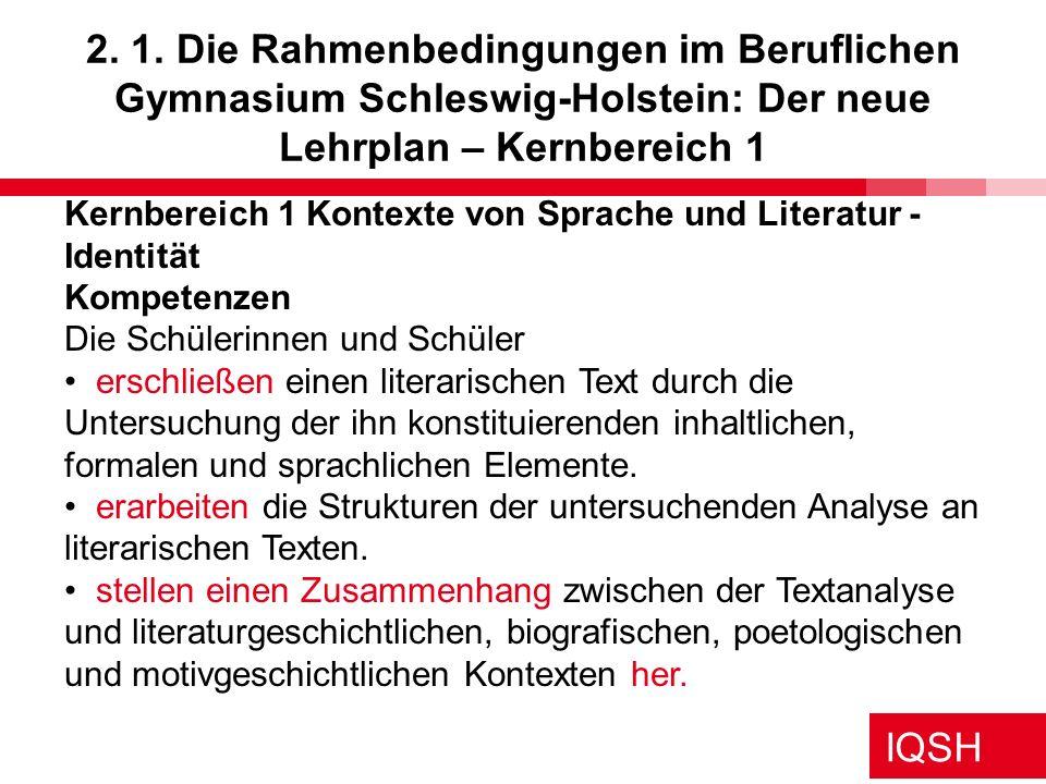 IQSH 2. 1. Die Rahmenbedingungen im Beruflichen Gymnasium Schleswig-Holstein: Der neue Lehrplan – Kernbereich 1 Kernbereich 1 Kontexte von Sprache und