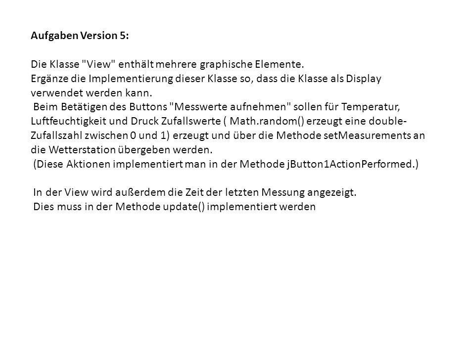 Aufgaben Version 5: Die Klasse
