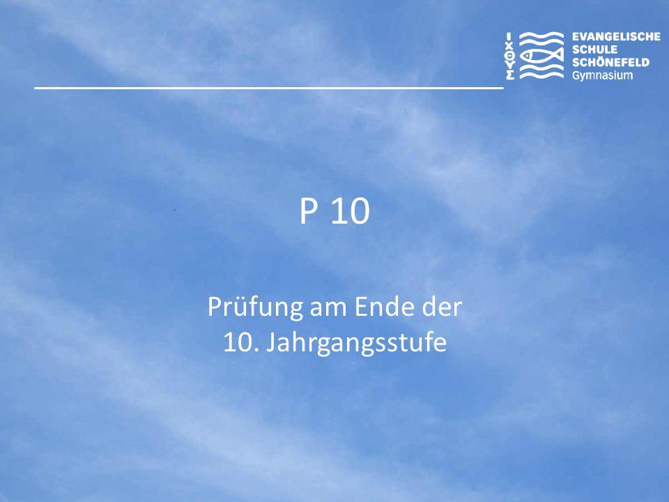 P 10 Prüfung am Ende der 10. Jahrgangsstufe