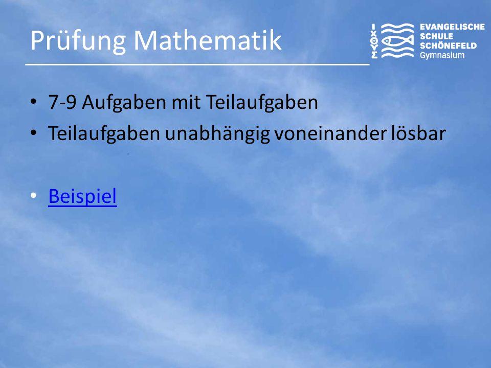 Prüfung Mathematik 7-9 Aufgaben mit Teilaufgaben Teilaufgaben unabhängig voneinander lösbar Beispiel