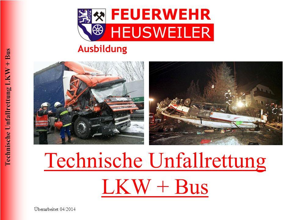 Technische Unfallrettung LKW + Bus Überarbeitet 04/2014 Rahmenkonstruktion: Die Rahmenkonstruktion stellt ggf.
