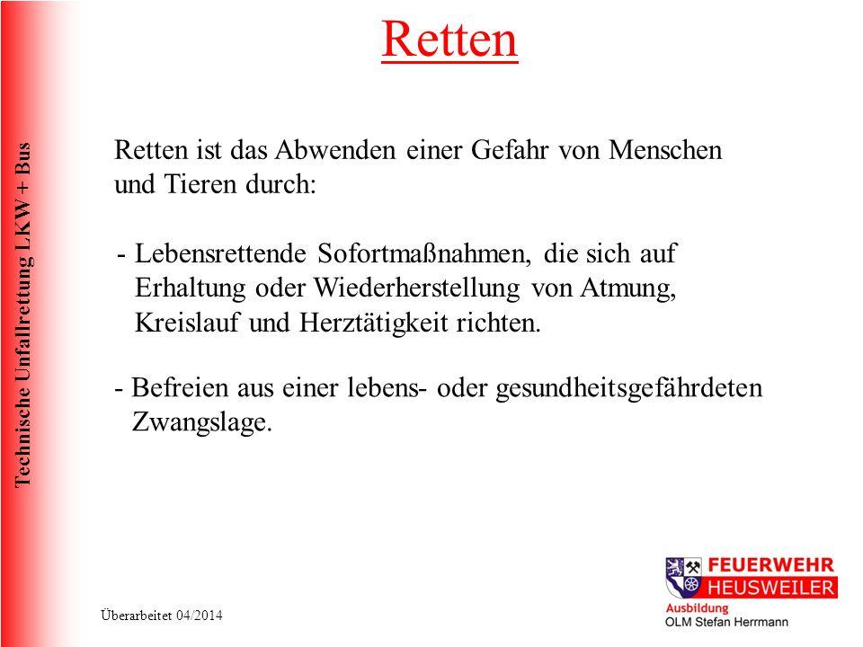 Technische Unfallrettung LKW + Bus Überarbeitet 04/2014 LKW Unfälle Sichern ??