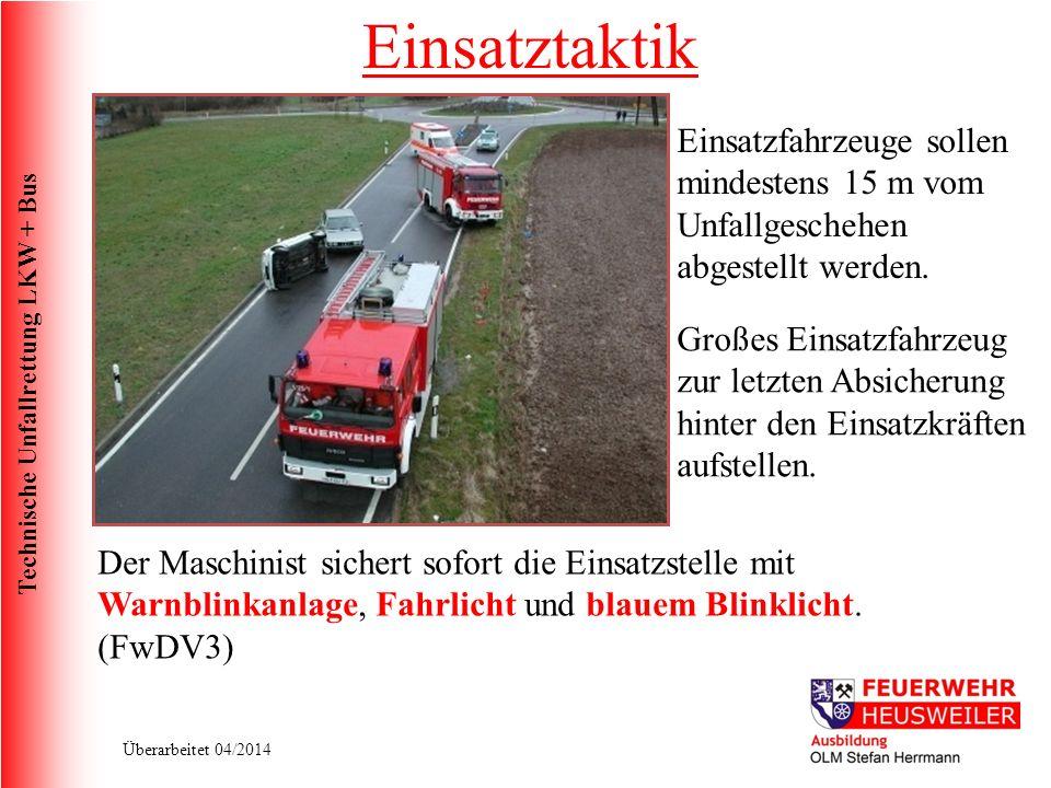Technische Unfallrettung LKW + Bus Überarbeitet 04/2014 Einsatzfahrzeuge sollen mindestens 15 m vom Unfallgeschehen abgestellt werden.