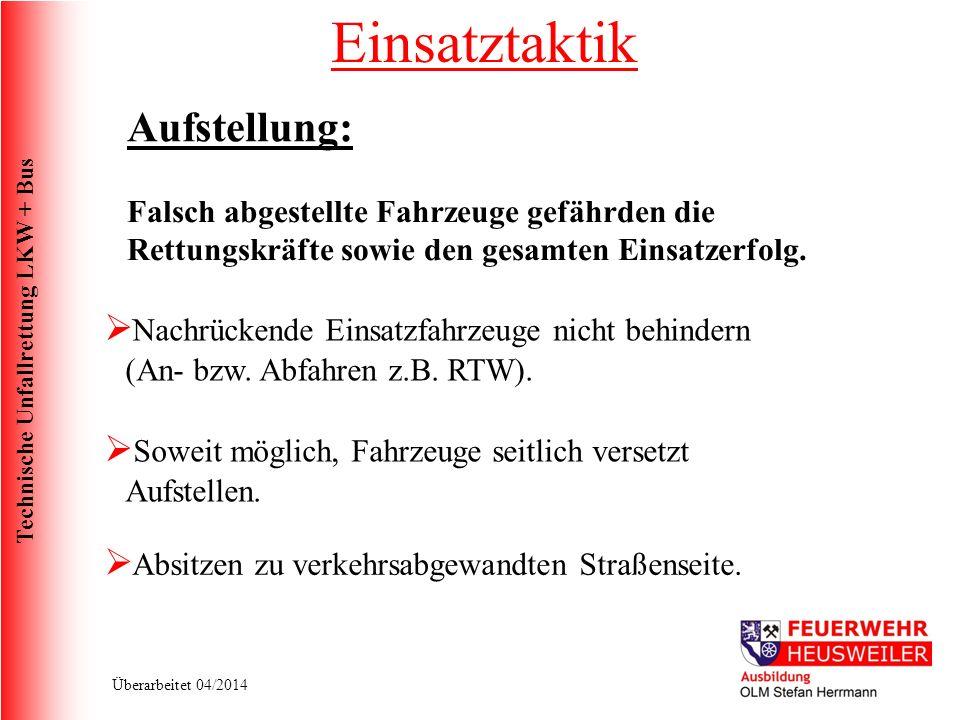 Technische Unfallrettung LKW + Bus Überarbeitet 04/2014 Aufstellung: Soweit möglich, Fahrzeuge seitlich versetzt Aufstellen.