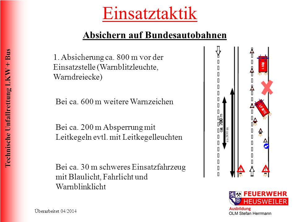 Technische Unfallrettung LKW + Bus Überarbeitet 04/2014 Absichern auf Bundesautobahnen ca.800 m 1.