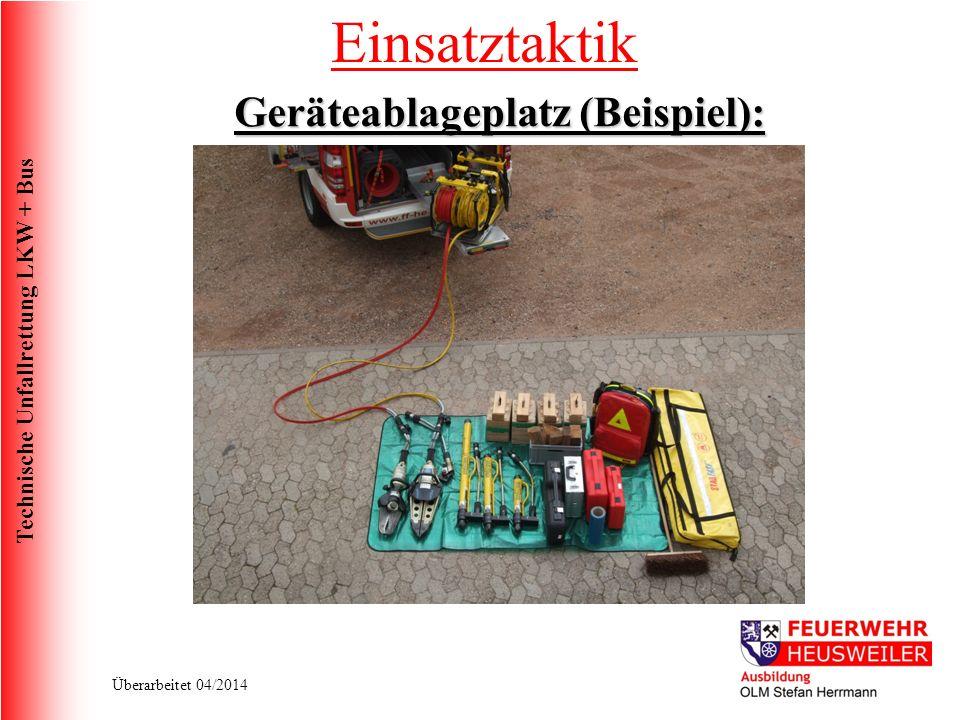 Technische Unfallrettung LKW + Bus Überarbeitet 04/2014 Einsatztaktik Geräteablageplatz (Beispiel):