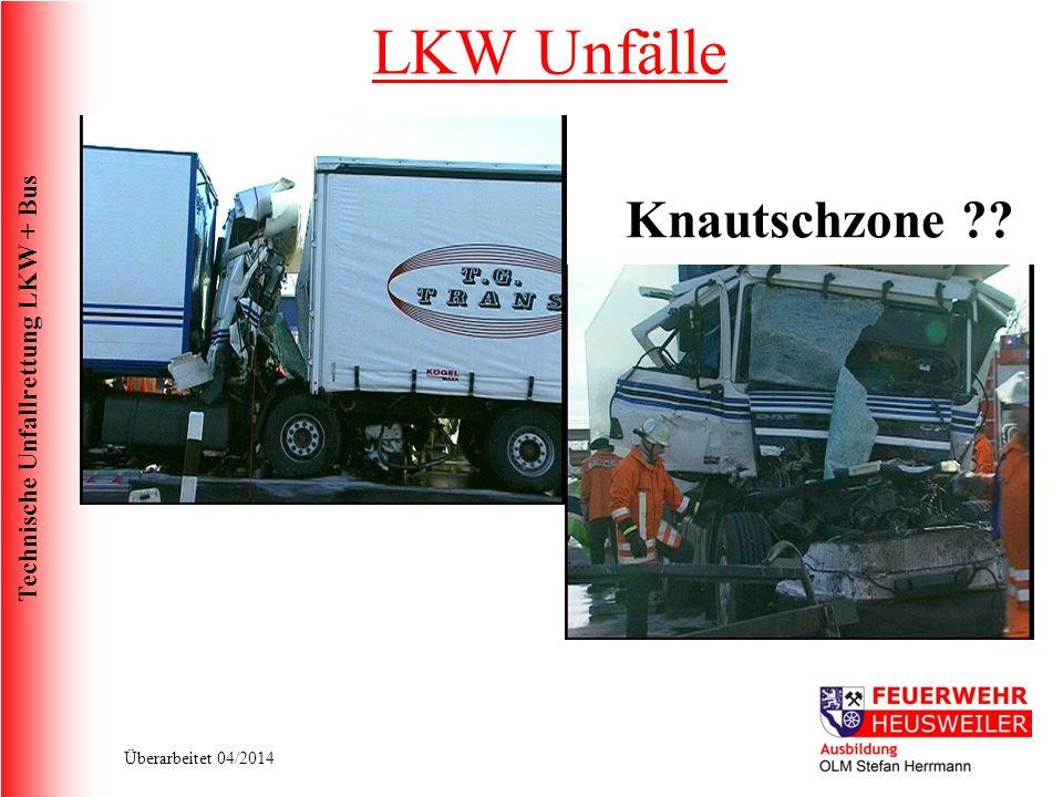 Technische Unfallrettung LKW + Bus Überarbeitet 04/2014 LKW Unfälle Knautschzone ??
