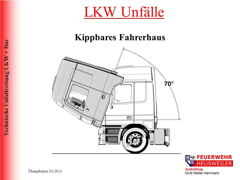 Technische Unfallrettung LKW + Bus Überarbeitet 04/2014 Kippbares Fahrerhaus LKW Unfälle