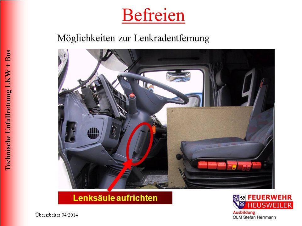 Technische Unfallrettung LKW + Bus Überarbeitet 04/2014 Möglichkeiten zur Lenkradentfernung Lenksäule aufrichten Befreien
