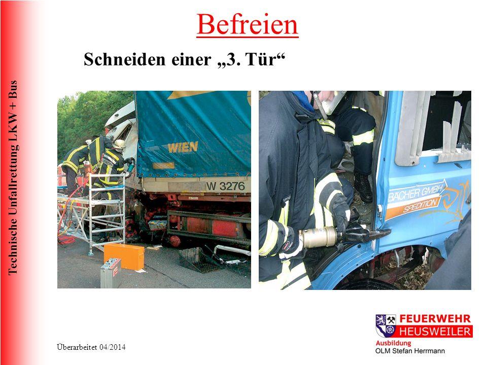 Technische Unfallrettung LKW + Bus Überarbeitet 04/2014 Befreien Schneiden einer 3. Tür
