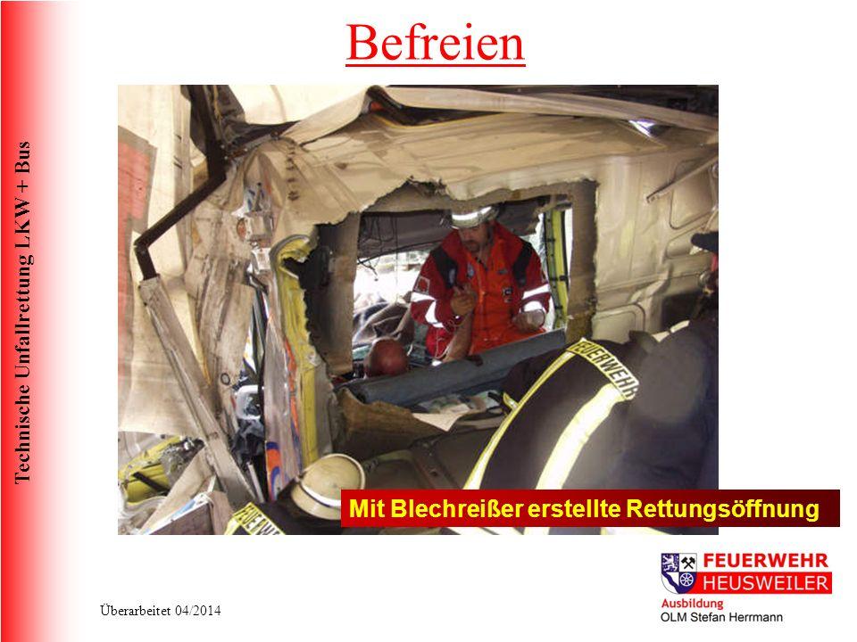 Technische Unfallrettung LKW + Bus Überarbeitet 04/2014 Mit Blechreißer erstellte Rettungsöffnung Befreien