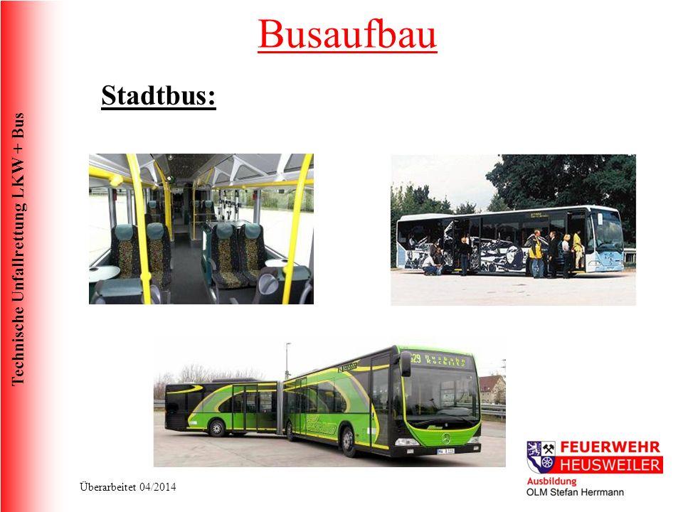 Technische Unfallrettung LKW + Bus Überarbeitet 04/2014 Stadtbus: Busaufbau