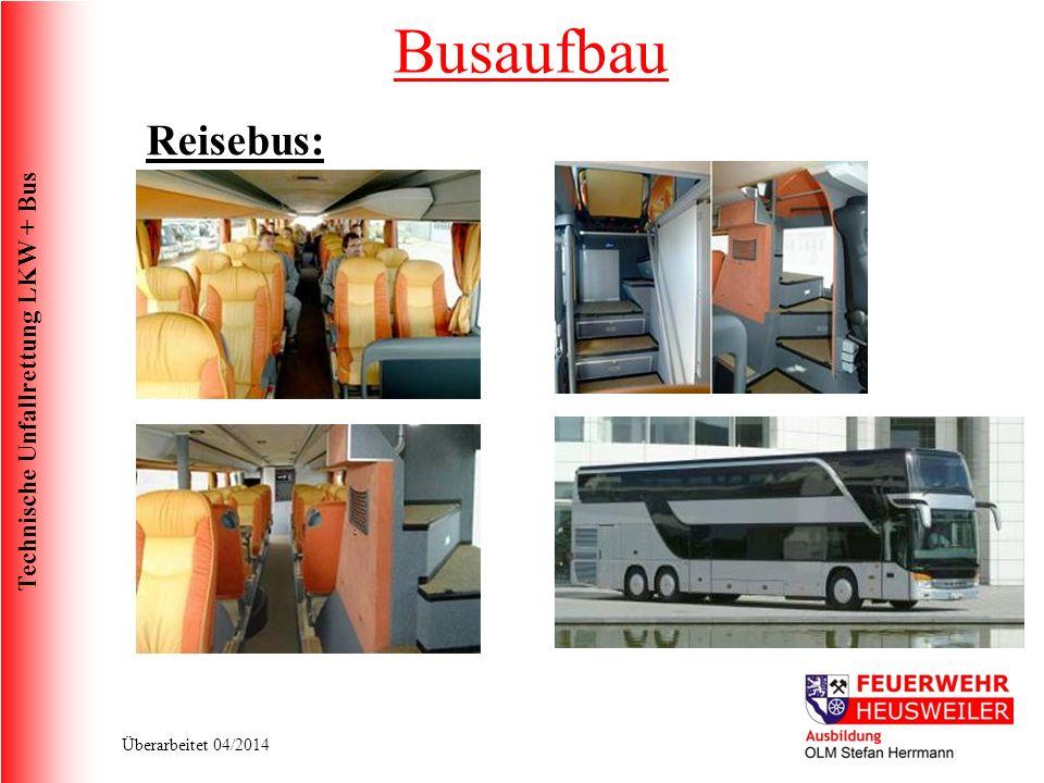 Technische Unfallrettung LKW + Bus Überarbeitet 04/2014 Reisebus: Busaufbau