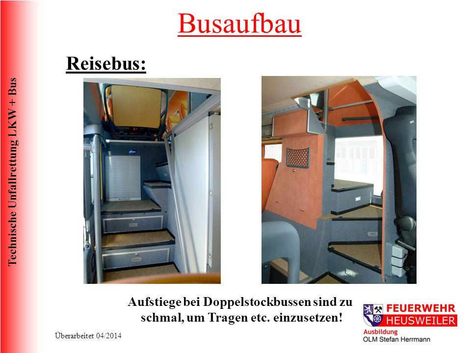 Technische Unfallrettung LKW + Bus Überarbeitet 04/2014 Aufstiege bei Doppelstockbussen sind zu schmal, um Tragen etc.