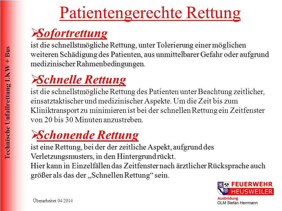 Technische Unfallrettung LKW + Bus Überarbeitet 04/2014 Einsatztaktik Ausrückordnung VU mit LB 1: VRW LF 16/16 GW TLF 16/25 DLK 18/12 (nach Lage)