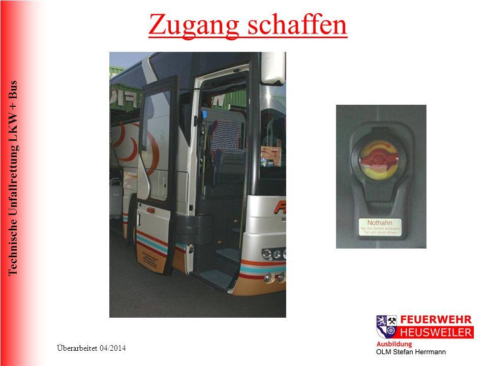 Technische Unfallrettung LKW + Bus Überarbeitet 04/2014 Zugang schaffen