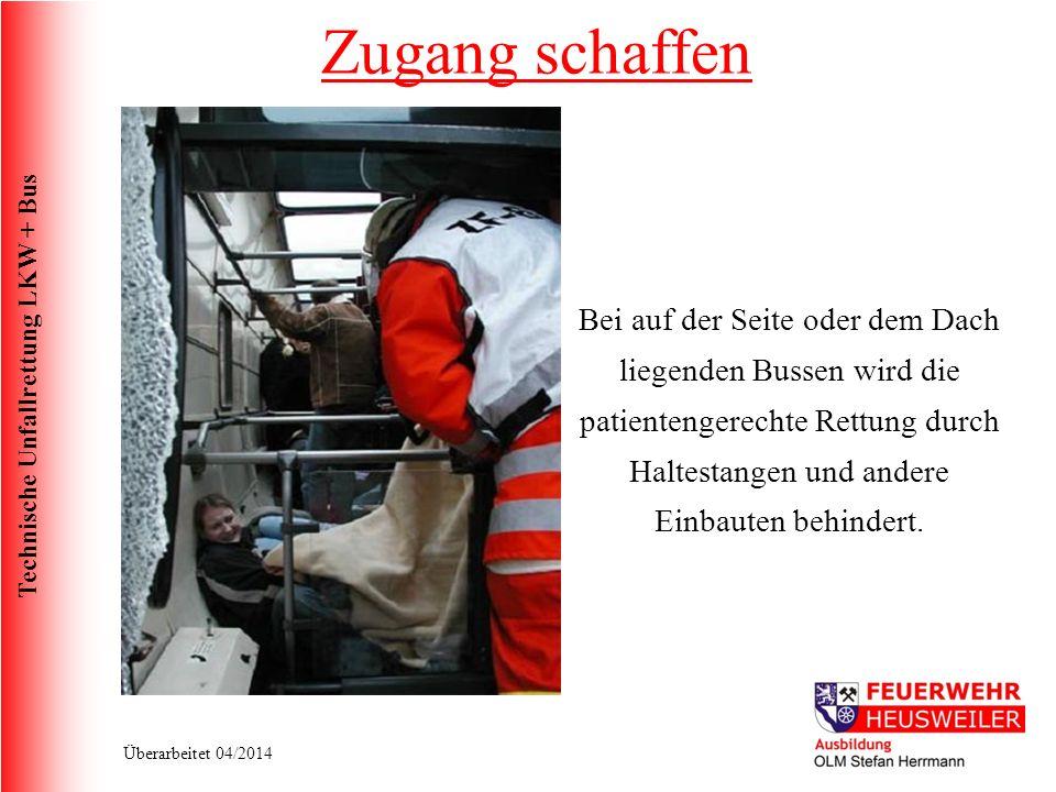 Technische Unfallrettung LKW + Bus Überarbeitet 04/2014 Bei auf der Seite oder dem Dach liegenden Bussen wird die patientengerechte Rettung durch Haltestangen und andere Einbauten behindert.