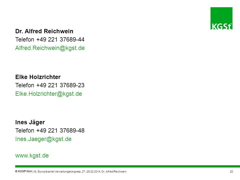 © KGSt ® Köln, 20 Ines Jäger Telefon +49 221 37689-48 Ines.Jaeger@kgst.de www.kgst.de Elke Holzrichter Telefon +49 221 37689-23 Elke.Holzrichter@kgst.