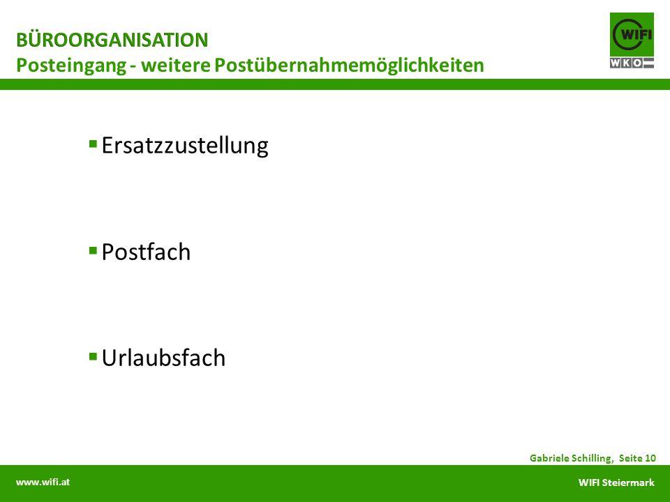 www.wifi.at WIFI Steiermark Ersatzzustellung Postfach Urlaubsfach Posteingang - weitere Postübernahmemöglichkeiten Gabriele Schilling, Seite 10