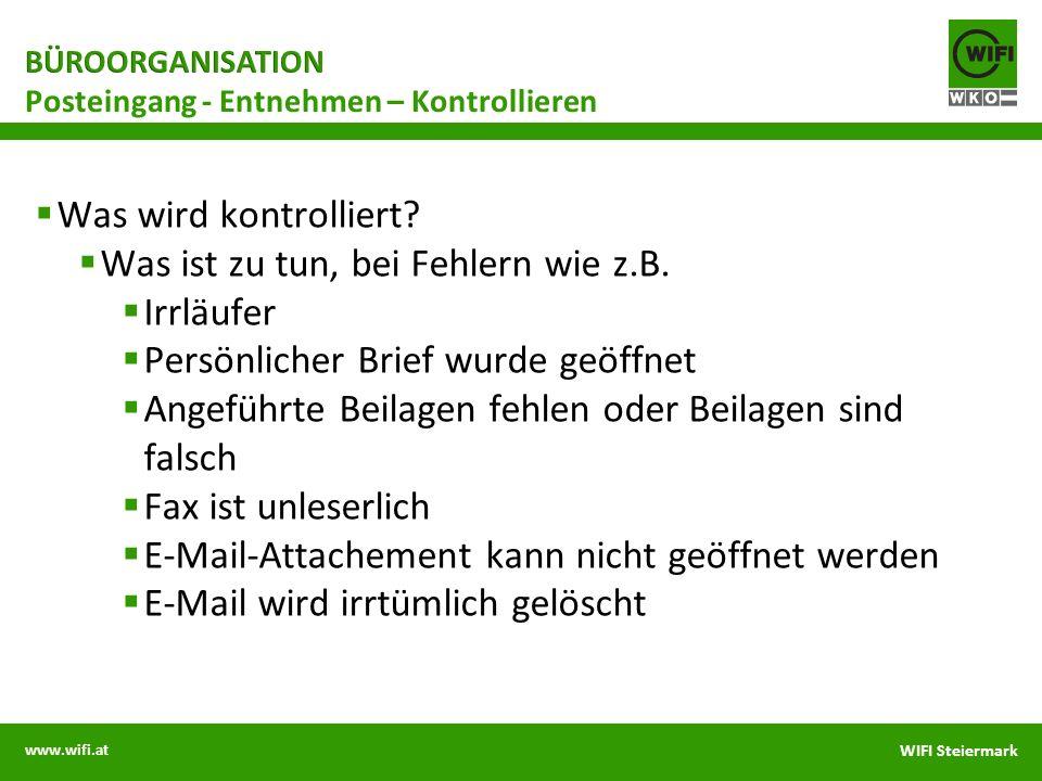 www.wifi.at WIFI Steiermark Was wird kontrolliert? Was ist zu tun, bei Fehlern wie z.B. Irrläufer Persönlicher Brief wurde geöffnet Angeführte Beilage