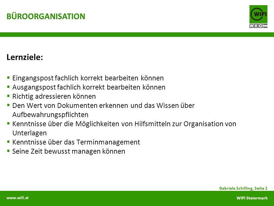 www.wifi.at WIFI Steiermark Lernziele: Eingangspost fachlich korrekt bearbeiten können Ausgangspost fachlich korrekt bearbeiten können Richtig adressi