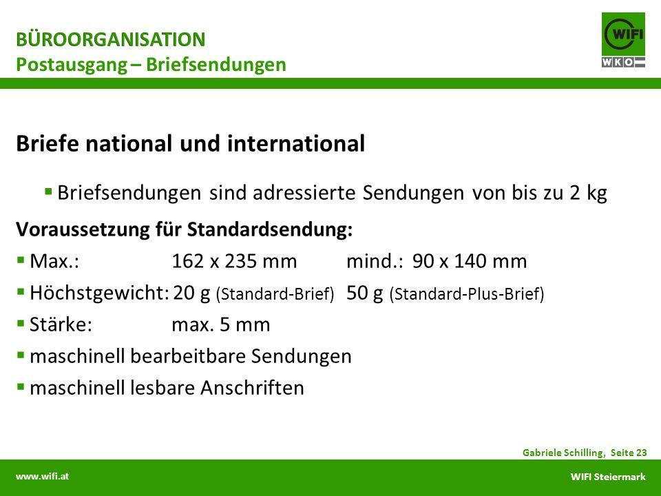 www.wifi.at WIFI Steiermark Briefe national und international Briefsendungen sind adressierte Sendungen von bis zu 2 kg Voraussetzung für Standardsend