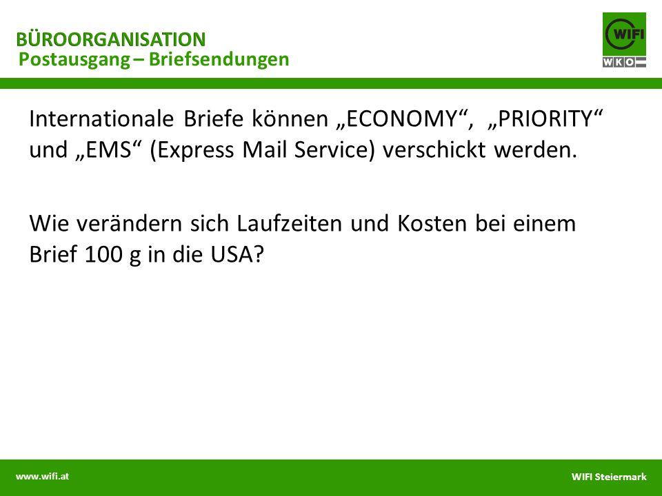 www.wifi.at WIFI Steiermark Postausgang – Briefsendungen Internationale Briefe können ECONOMY, PRIORITY und EMS (Express Mail Service) verschickt werd