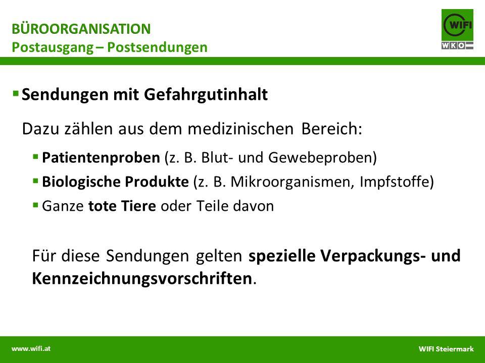 www.wifi.at WIFI Steiermark Sendungen mit Gefahrgutinhalt Dazu zählen aus dem medizinischen Bereich: Patientenproben (z. B. Blut- und Gewebeproben) Bi