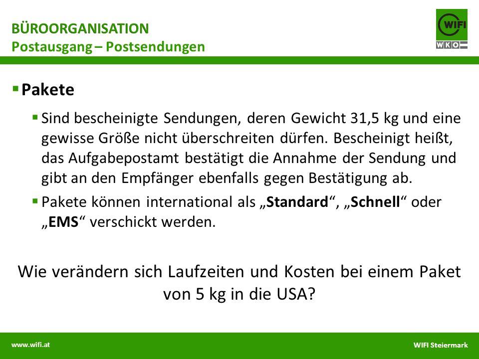 www.wifi.at WIFI Steiermark Pakete Sind bescheinigte Sendungen, deren Gewicht 31,5 kg und eine gewisse Größe nicht überschreiten dürfen. Bescheinigt h