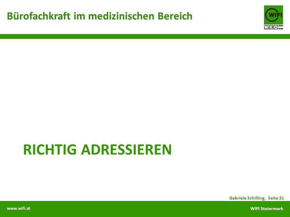 www.wifi.at WIFI Steiermark RICHTIG ADRESSIEREN Gabriele Schilling, Seite 31