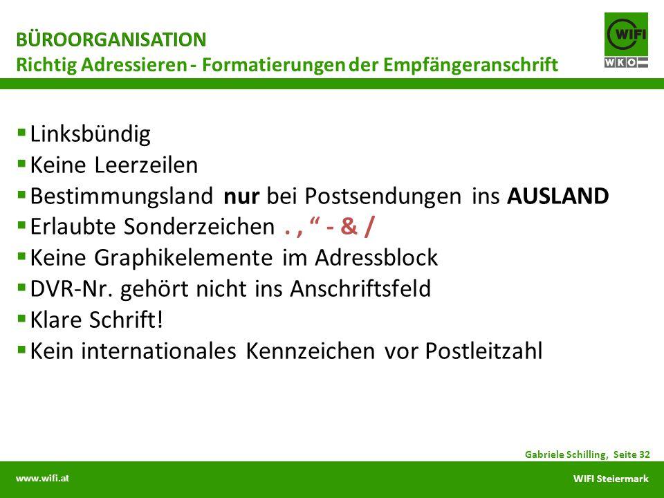 www.wifi.at WIFI Steiermark Linksbündig Keine Leerzeilen Bestimmungsland nur bei Postsendungen ins AUSLAND Erlaubte Sonderzeichen., - & / Keine Graphi