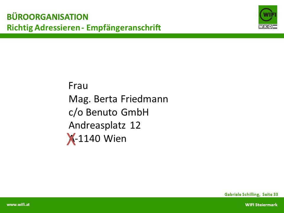 www.wifi.at WIFI Steiermark Frau Mag. Berta Friedmann c/o Benuto GmbH Andreasplatz 12 A-1140 Wien Richtig Adressieren - Empfängeranschrift X Gabriele