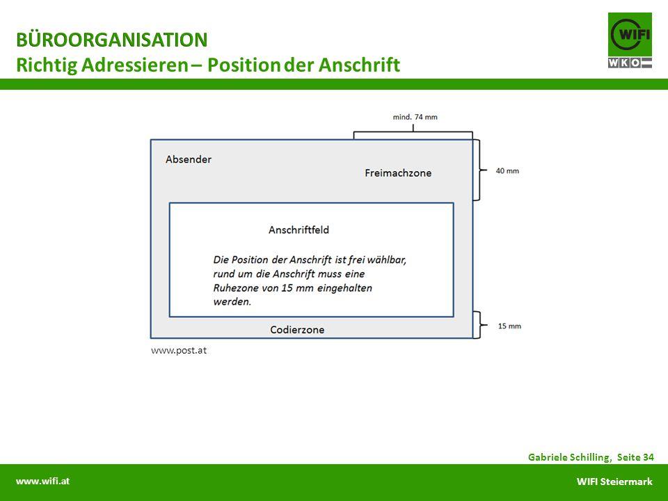 www.wifi.at WIFI Steiermark Richtig Adressieren – Position der Anschrift Gabriele Schilling, Seite 34 www.post.at