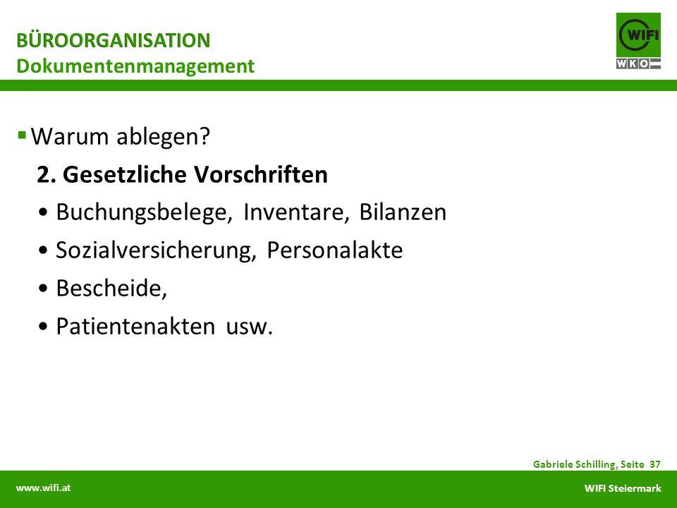 www.wifi.at WIFI Steiermark Warum ablegen? 2. Gesetzliche Vorschriften Buchungsbelege, Inventare, Bilanzen Sozialversicherung, Personalakte Bescheide,