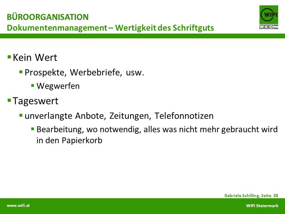 www.wifi.at WIFI Steiermark Kein Wert Prospekte, Werbebriefe, usw. Wegwerfen Tageswert unverlangte Anbote, Zeitungen, Telefonnotizen Bearbeitung, wo n