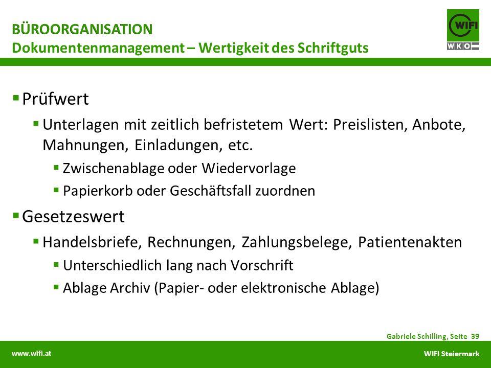 www.wifi.at WIFI Steiermark Prüfwert Unterlagen mit zeitlich befristetem Wert: Preislisten, Anbote, Mahnungen, Einladungen, etc. Zwischenablage oder W