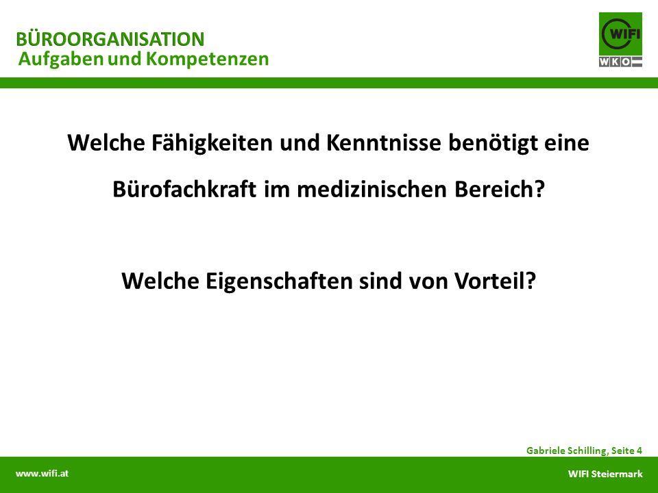 www.wifi.at WIFI Steiermark Aufgaben und Kompetenzen Gabriele Schilling, Seite 4
