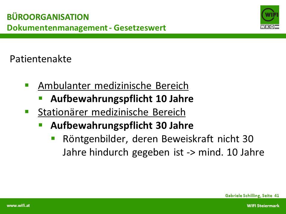 www.wifi.at WIFI Steiermark Patientenakte Ambulanter medizinische Bereich Aufbewahrungspflicht 10 Jahre Stationärer medizinische Bereich Aufbewahrungs
