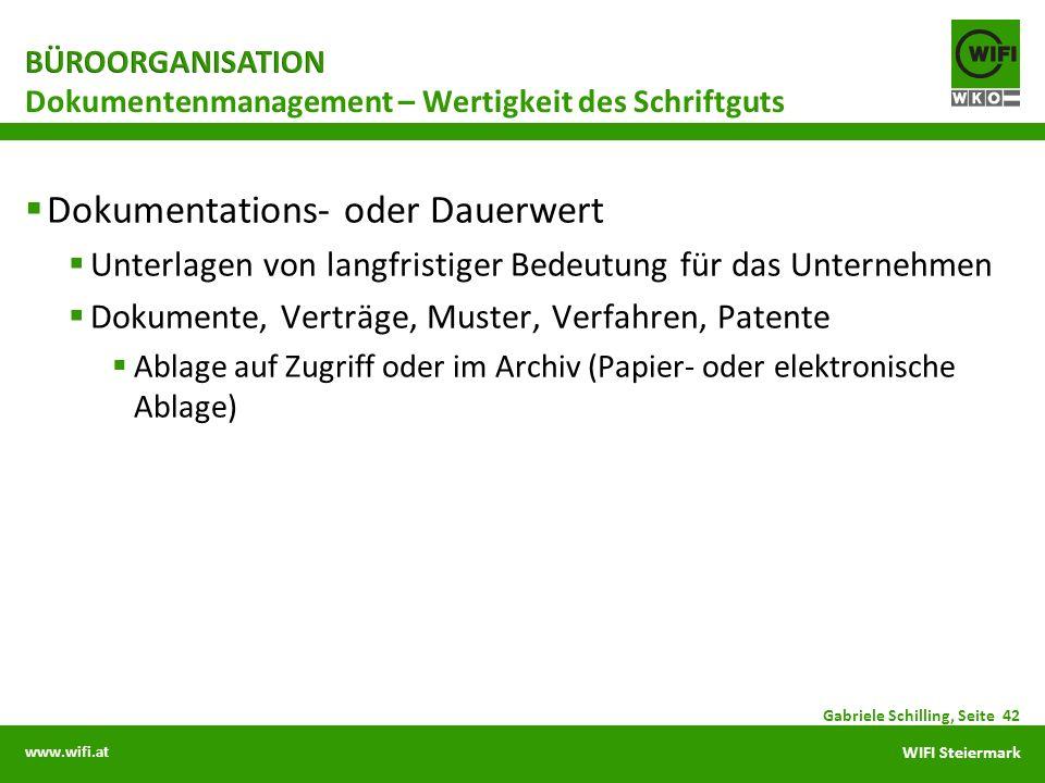 www.wifi.at WIFI Steiermark Dokumentations- oder Dauerwert Unterlagen von langfristiger Bedeutung für das Unternehmen Dokumente, Verträge, Muster, Ver