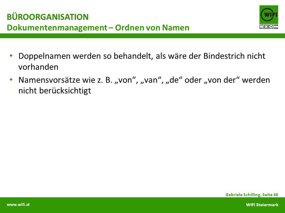 www.wifi.at WIFI Steiermark Doppelnamen werden so behandelt, als wäre der Bindestrich nicht vorhanden Namensvorsätze wie z. B. von, van, de oder von d