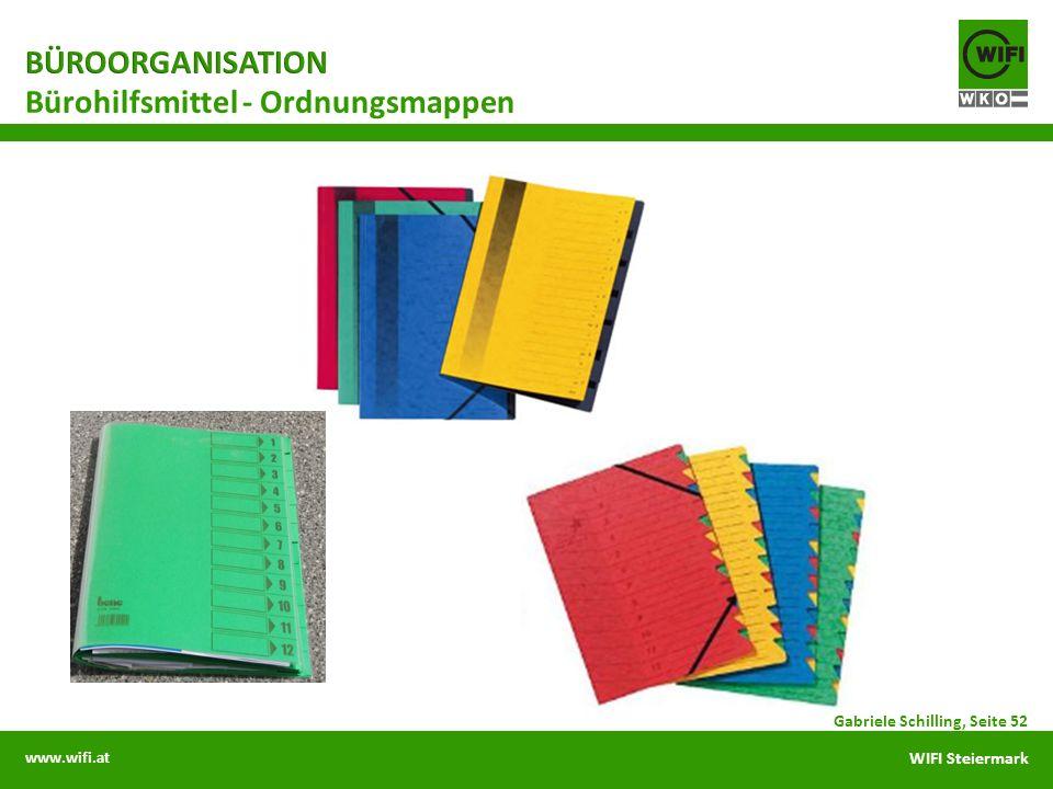www.wifi.at WIFI Steiermark Gabriele Schilling, Seite 52 Bürohilfsmittel - Ordnungsmappen