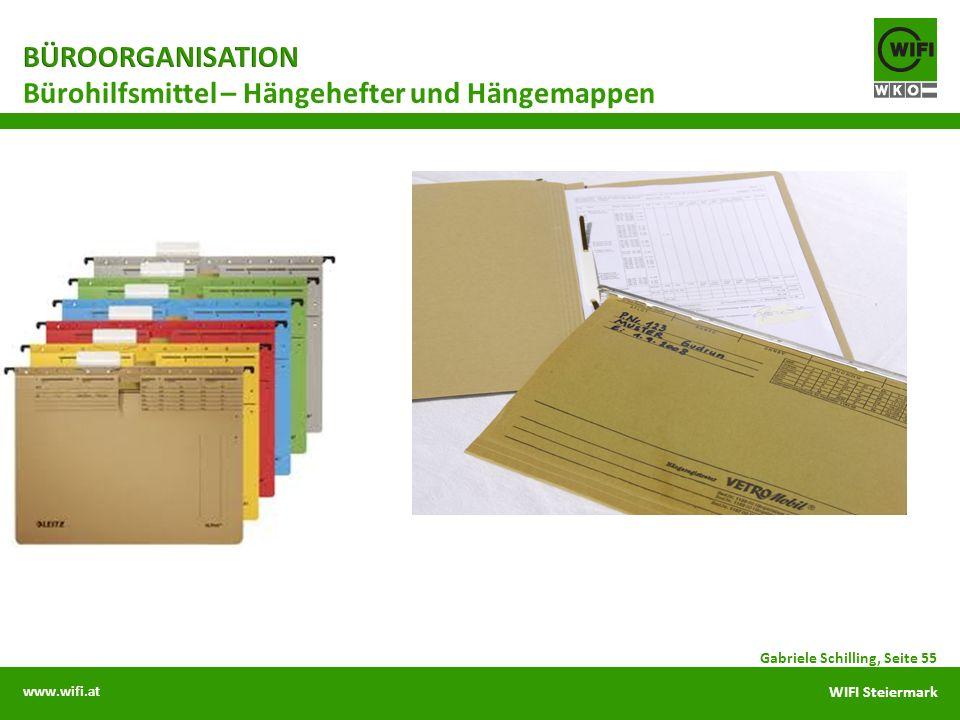 www.wifi.at WIFI Steiermark Gabriele Schilling, Seite 55 Bürohilfsmittel – Hängehefter und Hängemappen