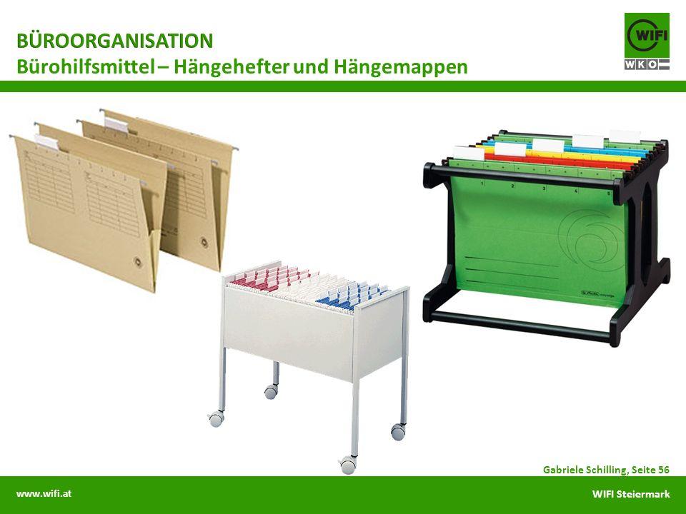 www.wifi.at WIFI Steiermark Gabriele Schilling, Seite 56 Bürohilfsmittel – Hängehefter und Hängemappen