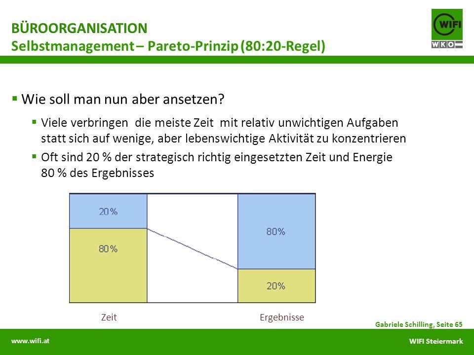 www.wifi.at WIFI Steiermark Wie soll man nun aber ansetzen? Viele verbringen die meiste Zeit mit relativ unwichtigen Aufgaben statt sich auf wenige, a