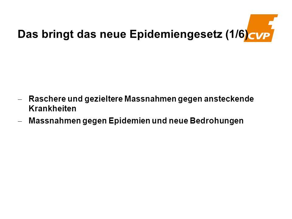 Raschere und gezieltere Massnahmen gegen ansteckende Krankheiten Massnahmen gegen Epidemien und neue Bedrohungen Das bringt das neue Epidemiengesetz (