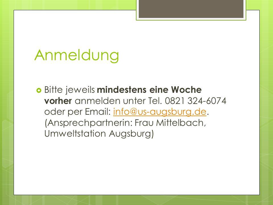 Anmeldung Bitte jeweils mindestens eine Woche vorher anmelden unter Tel. 0821 324-6074 oder per Email: info@us-augsburg.de. (Ansprechpartnerin: Frau M